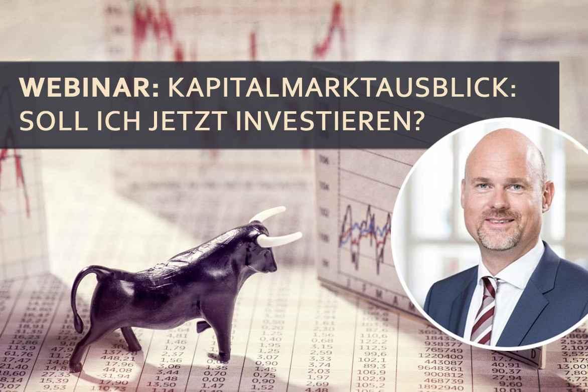 Kapitalmarktausblick: Soll ich jetzt investieren?